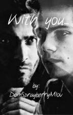 [With you...] *STEREK* od DomSprayberryMlov