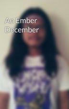 An Ember December by GeraldSilitonga
