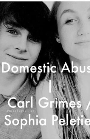 Domestic Abuse || Carl Grimes // Sophia Peletier  by MadsLintz_