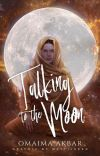 Talking to the Moon ✔ cover