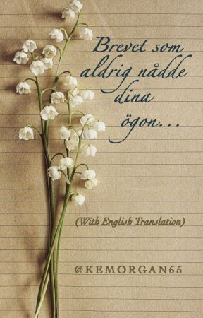 Brevet som aldrig nådde dina ögon (a poem with English translation) by kemorgan65