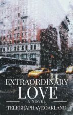 Extraordinary Love by telegraphaveoakland