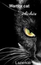 Warrior Cat Clichès by Lazerkat0