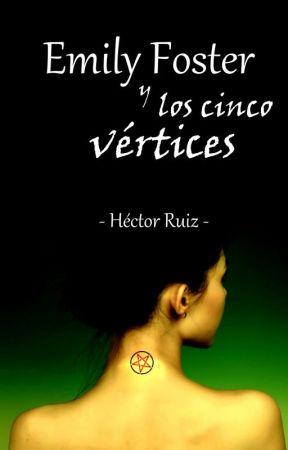 Emily Foster y los cinco vértices by HecRRuiz