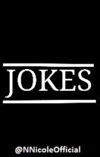 JOKES! by NNicoleOfficial