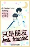 只是朋友 [Just Friends?] || Chanbaek cover