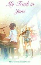 My Truth In June (Your Lie In April Sequel) [Kousei X Kaori♡] by Likeable_Oddball314