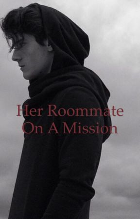 Her Roommate on a Mission by call_me_Susi