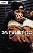 Don't Wanna Fall [Aubrih AU]   by aubriihs