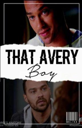 That Avery Boy * A Jackson Avery Love Story* by MalikaF