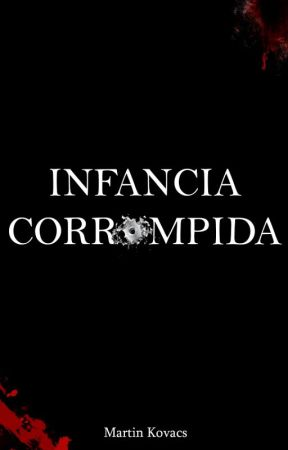 INFANCIA CORROMPIDA by DementeYT