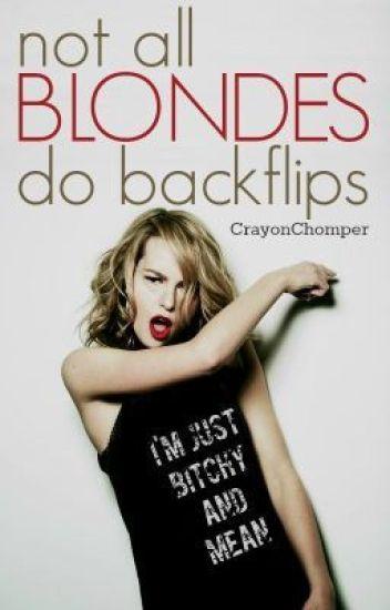 Not all Blondes do Backflips