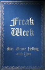 Freak Week Chapter 2 #writingwithgrace by aaliahox
