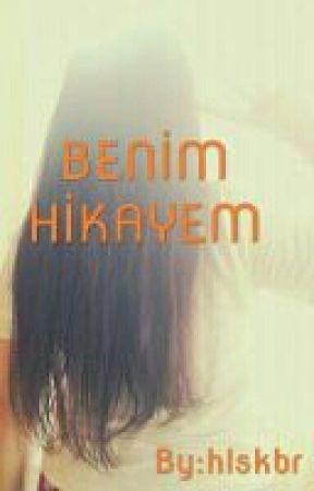 Benim Hikayem (ARA VERİLDİ KISA SURELİGİNE) by hlskbr