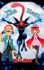 Amourshipping High - The Hero Returns  (Major Editing) by Amourboy15