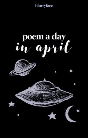 A Poem a Day in April by blurryface