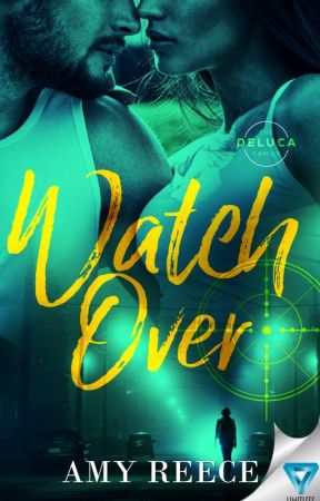 WATCH OVER (The DeLucas: Book 1) by AmyLReece