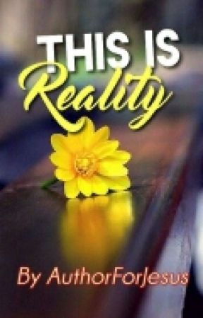 This Is Reality by AuthorForJesus