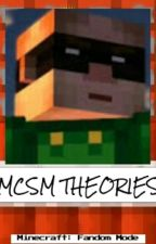 MCSM Theories by MCSM4thewin