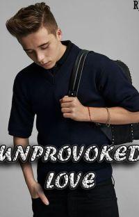 UNPROVOKED LOVE cover