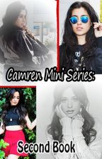 Camren Mini Series (Book 2) by chocobump