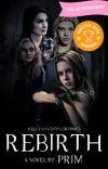 Rebirth \\A Supernatural Spinoff// [2018 Watty Award Winner] cover