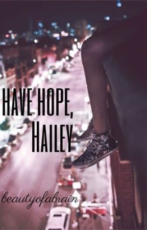 Have Hope, Hailey by beautyofabrain