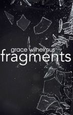 fragments by thoughtfullyhaunted