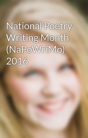 National Poetry Writing Month (NaPoWriMo) 2016 by BrookeRBusse