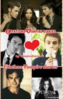 Citations Vampire Diaries Termine L Inactivite Wattpad