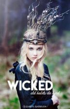 WICKED { #Wattys2016 } by Sensualwritings