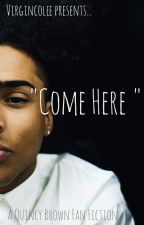 Come Here // Quincy Brown by virgincolee