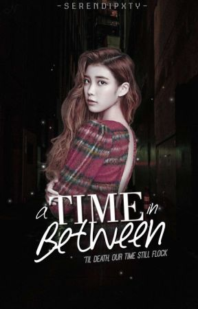 A Time In Between by serendipxty-
