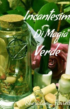Incantesimi Di Magia Verde by Sheridan_Farrelly