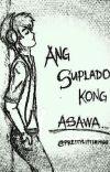 Ang Suplado Kong Asawa .℘ᶴᶬ. cover