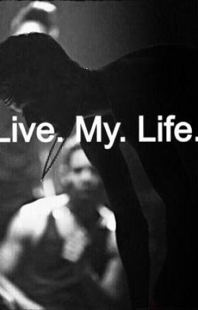 Live.My.Life. by NerdBieberGlass