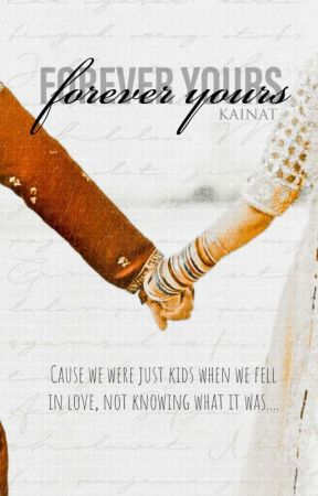 Forever Yours | Completed  by Kainatzaya