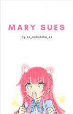 Mary Sues [OC Reviews CLOSED] by Space-Mom