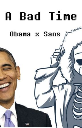 A Bad Time (Obama x Sans) by savvywants2die