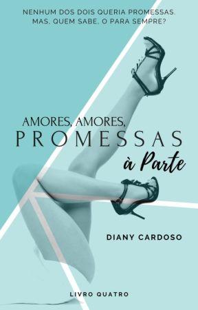 Amores, Amores, Escolhas à Parte by DianyCardoso