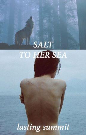 Salt to Her Sea by lastingsummit