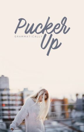 pucker up by grammatically