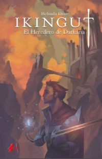 IKINGUT: EL HEREDERO DE DARKARIA #PGP2017 #PNovel #GAwards2017 #WattpadQuality cover