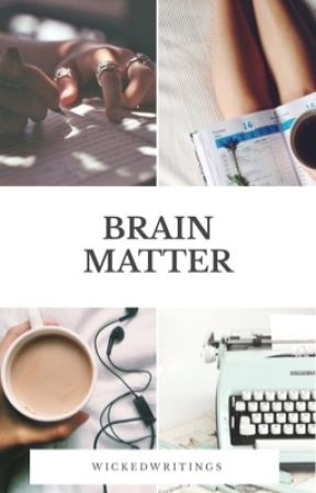 Brain Matter by WickedWritings