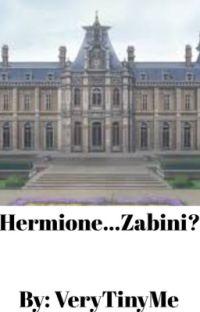 Hermione...Zabini?  cover