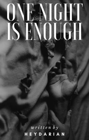 One Night Is Enough by heydarian