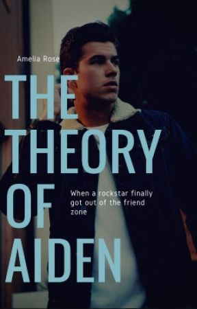 The Theory of Aiden [ON HOLD] by itwasntmelove