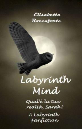 Labyrinth Mind (in revisione COMPLETA) by ElisabettaRoccaforte