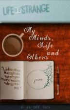 My Minds, Life and Others by It_is_all_lies