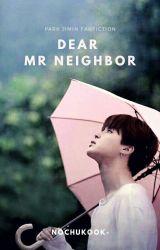 [✔] Dear Mr.Neighbor + Park Jimin by bangchanwaffle